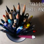 Art Tools I Use (Part 1) – Pencils!