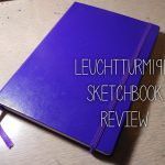 Revisit: Leuchtturm1917 Medium A5 Sketchbook Review